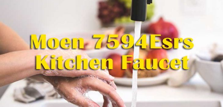 Moen 7594Esrs Reviews With Touchless Kitchen Faucet