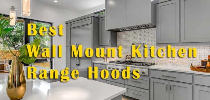Find The Best Wall Mount Kitchen Range Hoods