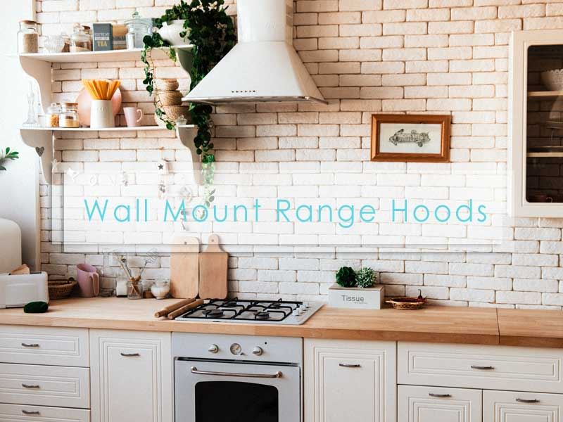 how to choose best wall mount range hoods with cheap price