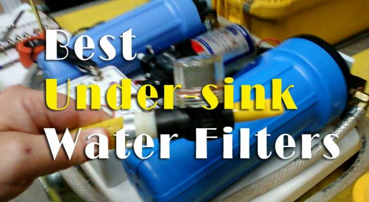 Best Under-sink Water Filters Installation Guide With Review
