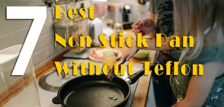 Best Non Stick Pan Without Teflon Review And Buying Guide