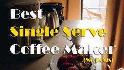 How To Choose Best Single Serve Coffee Maker Without Pods Including Buying Guide