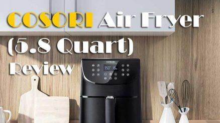Things To Consider Before Buying COSORI Air Fryer 5.8 Qt Review