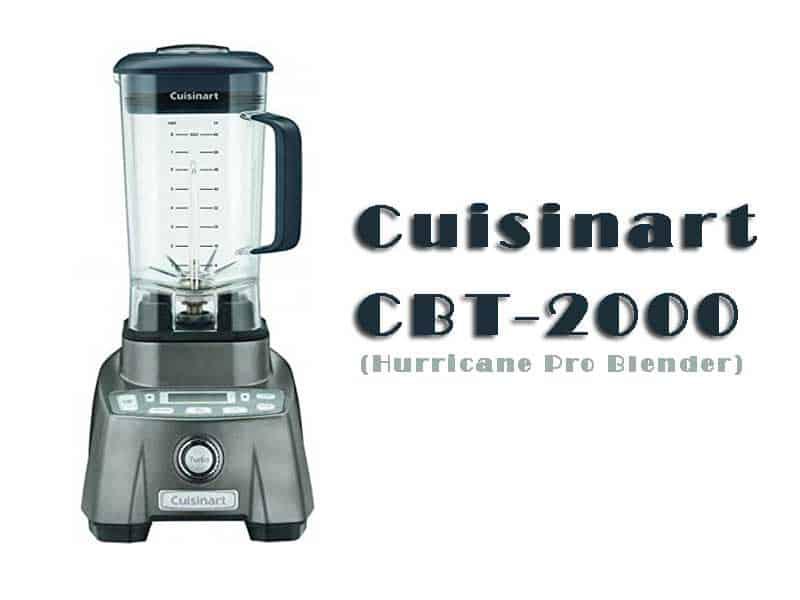 Cuisinart Cbt-2000 Review | Cuisinart CBT-2000 3.5 Peak Hurricane Pro Blender