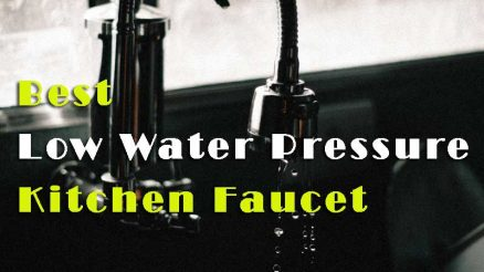 Things To Consider Before Buying The Best Kitchen Faucet For Low Water Pressure