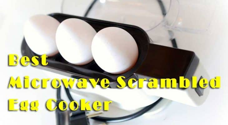 How To Choose The Best Microwave Scrambled Egg Cooker In Market