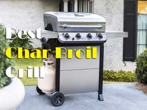 Best Char Broil Grill Reviews