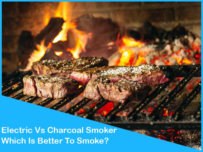 Difference Between Electric Vs Charcoal Smoker?