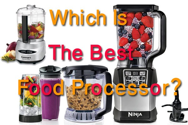 How To Know Which Is The Best Food Processor