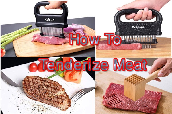5 Simple Methods to know How To Tenderize Meat
