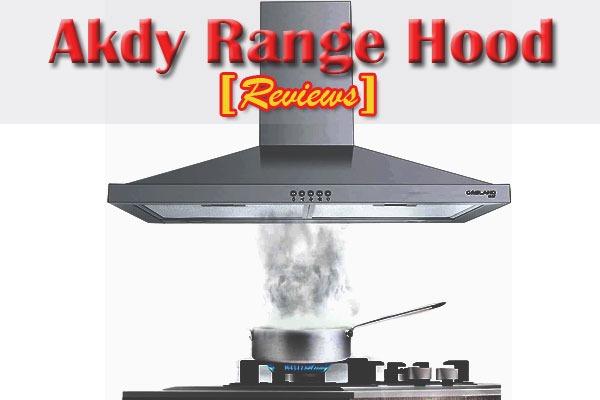 Akdy Range Hood Reviews